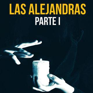 Las Alejandras Parte I (Historias De Terror)