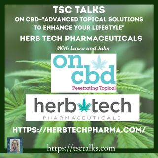 "TSC Talks! ON CBD: ""Advanced Topical Solutions to Enhance Your Lifestyle"" with Herb Tech Pharmaceuticals"