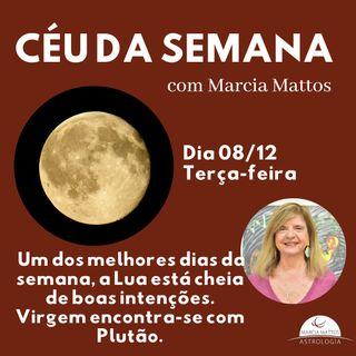 Céu da Semana - Terça, dia 08/12: Um dos melhores dias da semana, a Lua está cheia de boas intenções. Virgem encontra-se com Plutão.