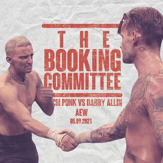 The Booking Commitee - CM Punk vs Darby Allin | AEW ALL OUT
