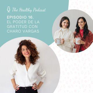 Episodio 16. El poder de la gratitud con Charo Vargas