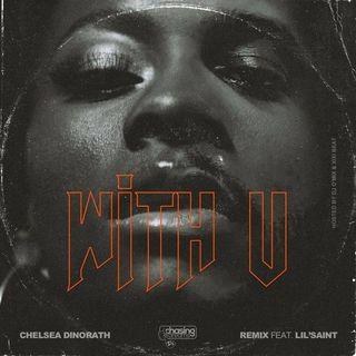 Chelsea Dinorath Feat. Lil Saint - With U, Part. II (R&B)