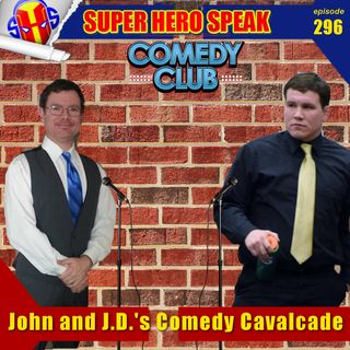 #296: John and J.D.'s Comedy Cavalcade