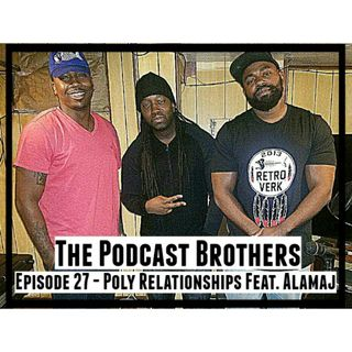 Poly Relationships Feat. Alamaj EP.27