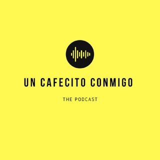 Un Cafecito Conmigo (The Podcast)