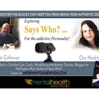 Exploring Says Who? For The Addictive Personality with Ora Nadrich