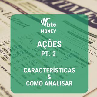 Ações pt. 2: Características e Como Analisar | BTC Money #8