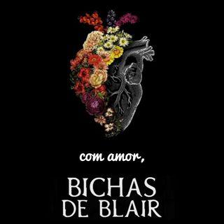 BB006 - Com amor, Bichas de Blair