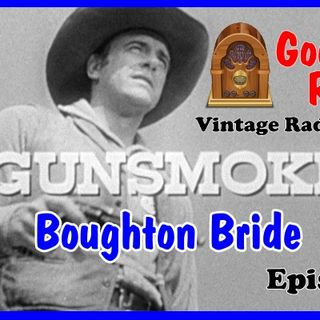 Gunsmoke, Boughton Bride Episode 7  | Good Old Radio #gunsmoke #ClassicRadio #radio