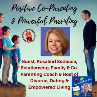 Rosalind Sedacca, Positive Co-Parenting  & Powerful Parenting