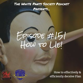 Episode 151 - How To Lie