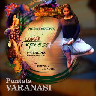 LoMar Express Orient Edition - VARANASI