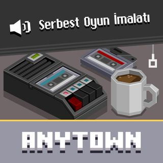 Anytown #5.5 Oyunlar ve Mizansen