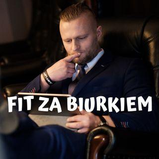 Fit za biurkiem - Odcinek 1 - Piotr Kantorowski - FZB1