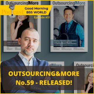 #51 What You Can Find In Issue 59 Of Outsourcing&More Magazine?