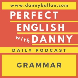 Episode 70 - Grammar: The Past Perfect