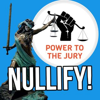 PNN Live #34 Jury Nullification Nation