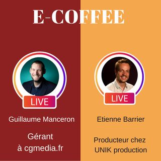 #8 E-Coffee Etienne Barrier Producteur chez UNIK production