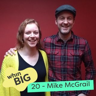 20 - Video creation, trusting your gut and being authentic in business, with Mike McGrail