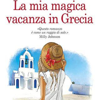 La mia magica vacanza in Grecia: una bella storia d'amore ambientata in Grecia, per chi ha voglia di sognare