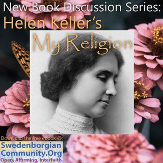 Helen Keller's My Religion - Book Discussion Series Part 1 - Her Swedenborgian Beliefs & Spiritual Journey (Ch 1-2)