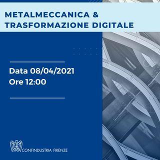 METALMECCANICA &  TRASFORMAZIONE DIGITALE