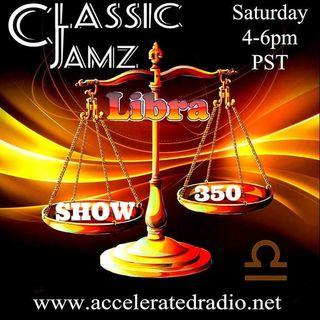 Classic Jamz *Libra Show 350* 10/24/20