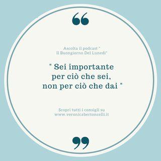 Sei importante per ciò che sei