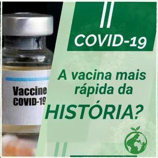 BioCast #1 - Vacina contra COVID-19 poderá ser a mais rápida da história! Por quê?
