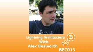 Lightning Architecture with Alex Bosworth BEC013