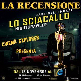 """Nightcrawler """"lo sciacallo"""" - Recensione (quasi) senza spoiler - Cinema Explorer #3"""