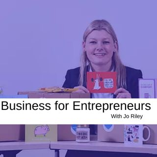Business for Entrepreneurs with Jo Riley