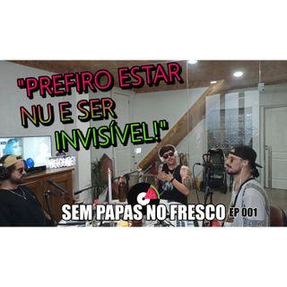 PREFIRO ESTAR NU E SER INVISIVEL - 001