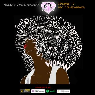 Woman 2 Woman Podcast - Ep. 17: Don't be discourage!