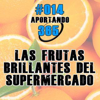 Las frutas brillantes del supermercado | #014 - Aportando 365