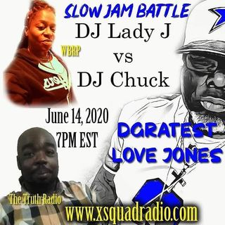 Sunday Night Love Jones Presents : The Battle of The Slow Jams Part 5 : DJ Lady J #WBRP vs DJ Chuck #TheTruthRadio