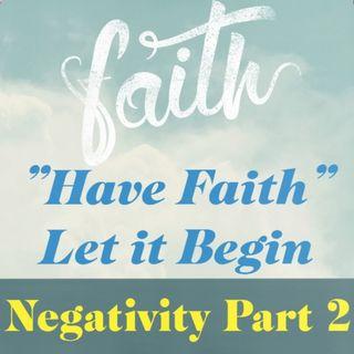 Negativity Part 2 Ep 81