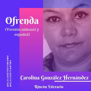 Rincón literario: Ofrenda (Poema)
