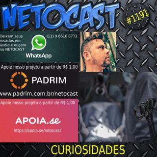 NETOCAST 1191 DE 19/09/2019 - CURIOSIDADES
