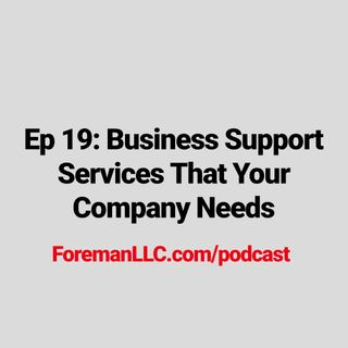 Ep 19 Business Support Services Your Company Needs
