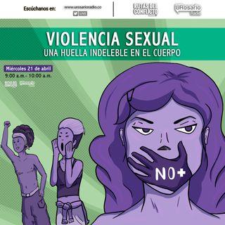 Violencia sexual: Una huella indeleble en el cuerpo