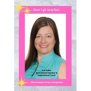 Episode 498:  Kris Fuller -  5 Ways to Help Your Life Sparkle
