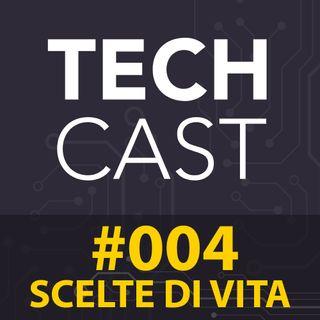 #004: SCELTE DI VITA - Studio? Lavoro?