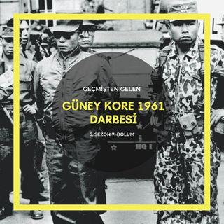 ASKERİ DARBELER .07 - Güney Kore 1961 Darbesi