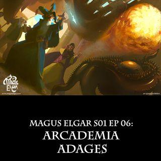 Magus Elgar S01 Ep 06: Arcademia Adages