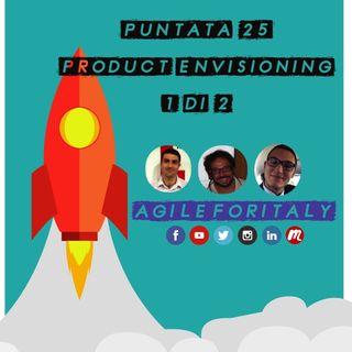 25. Product Envisioning - Puntata 1 di 2