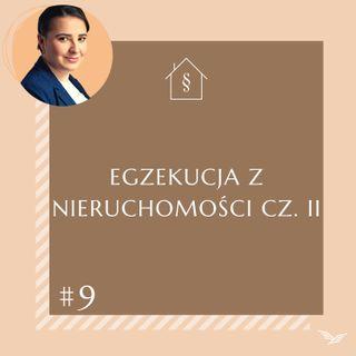 Prawna (Po)sesja #9 - egzekucja z nieruchomości cz. II