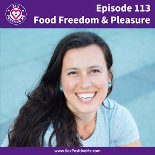 E113: Food Freedom & Pleasure