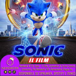 Nerdwork #118 - Sonic Il Film, Cartoomics rimandato, The Wonderful 101: Remaster