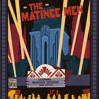 The Matinee Men